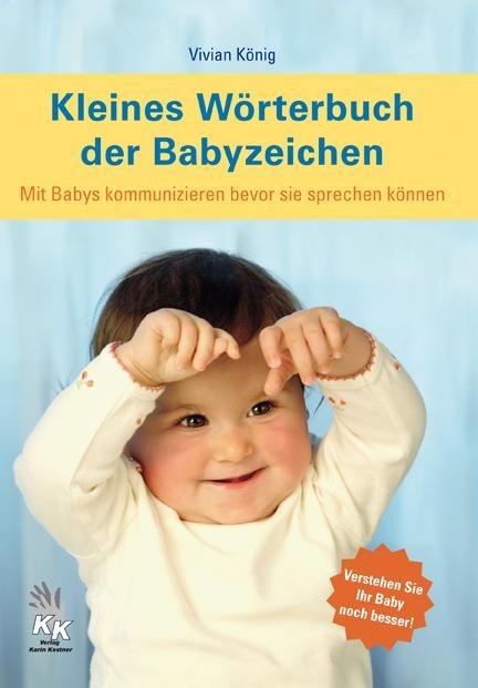Kleines Wörterbuch der Babyzeichen - Vivian König