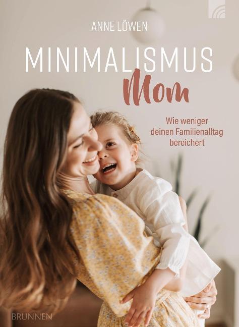 Minimalismus Mom - Anne Löwen