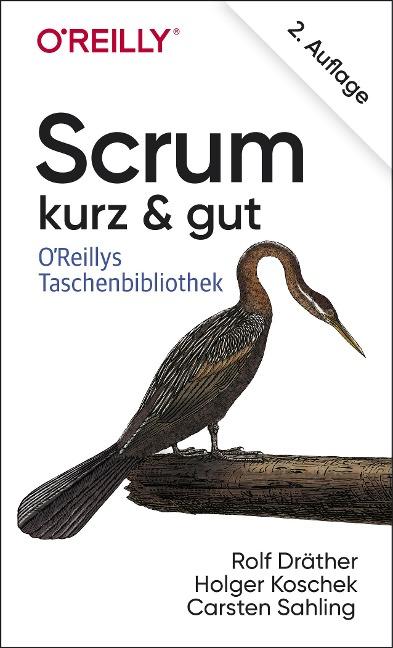 Scrum - kurz & gut - Rolf Dräther, Holger Koschek, Carsten Sahling