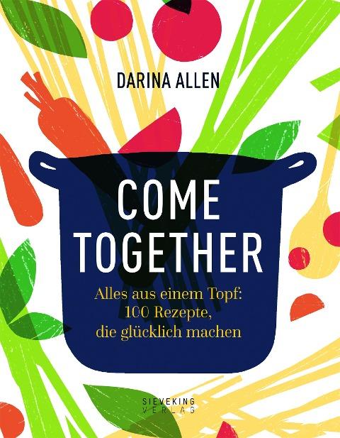 Come Together - Darina Allen