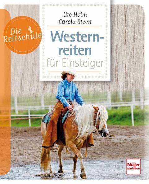 Westernreiten für Einsteiger - Ute Holm-Schäuble, Carola Steen