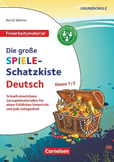 Klasse 1/2 - Die große Spiele-Schatzkiste - Bernd Wehren