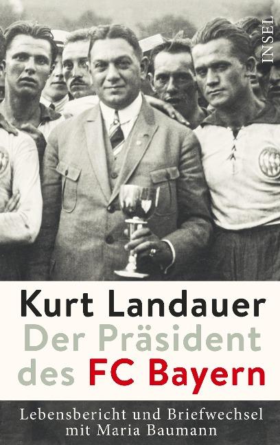 Kurt Landauer - Der Präsident des FC Bayern -