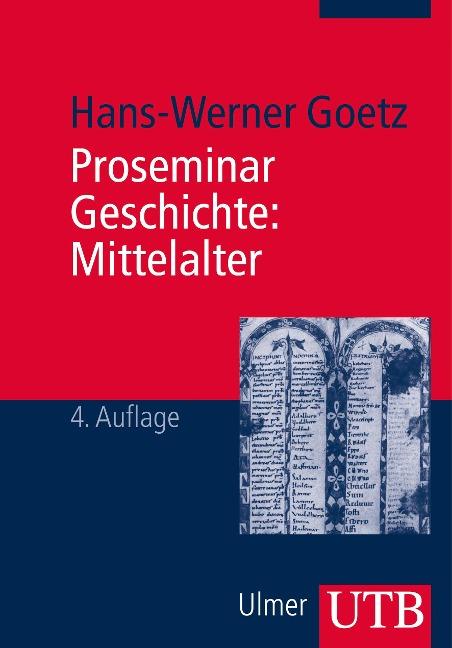 Proseminar Geschichte: Mittelalter - Hans-Werner Goetz
