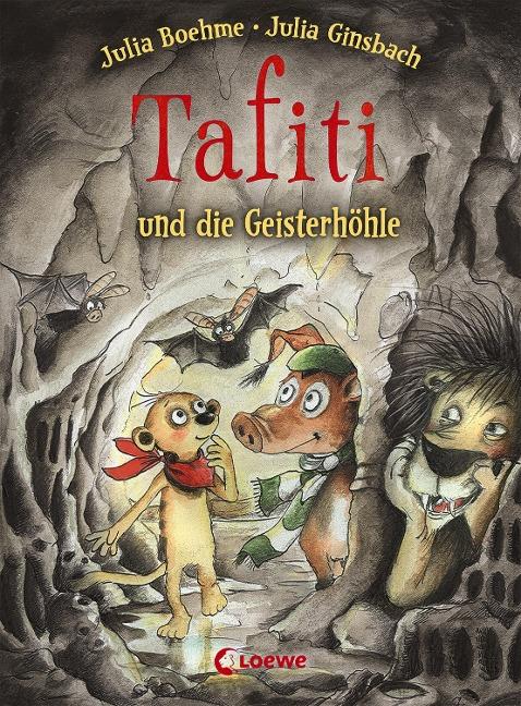 Tafiti und die Geisterhöhle - Julia Boehme