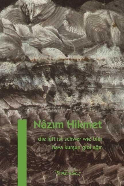 Die Luft ist schwer wie Blei - Nâzim Hikmet