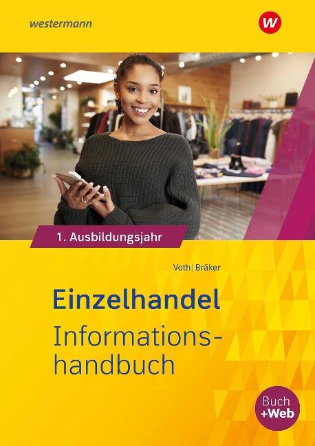 Einzelhandel nach Ausbildungsjahren. 1. Ausbildungsjahr: Informationshandbuch - Martin Voth, Heinz-Jörg Bräker