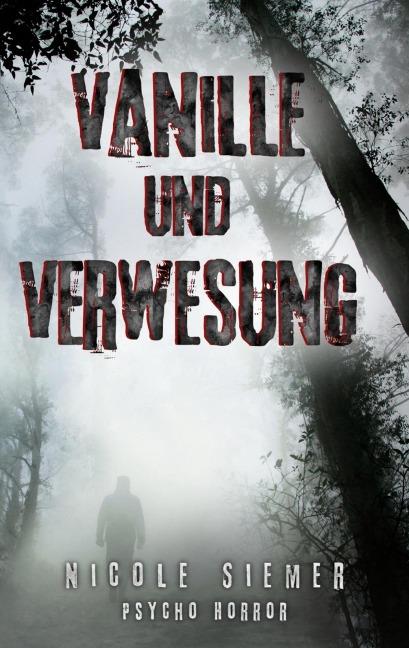 Vanille und Verwesung - Nicole Siemer