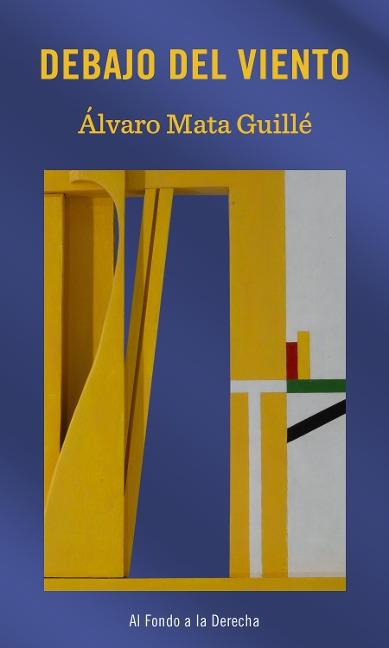 Debajo del viento - Álvaro Mata Guillé