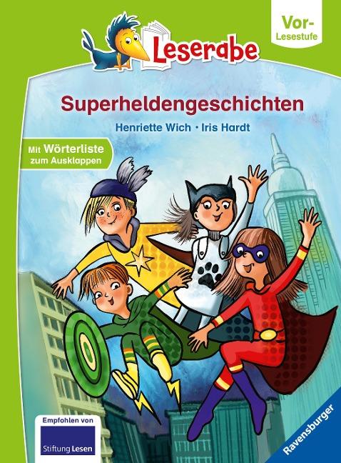Superheldengeschichten - Leserabe ab Vorschule - Erstlesebuch für Kinder ab 5 Jahren - Henriette Wich