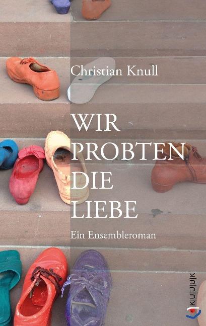 Wir probten die Liebe - Christian Knull