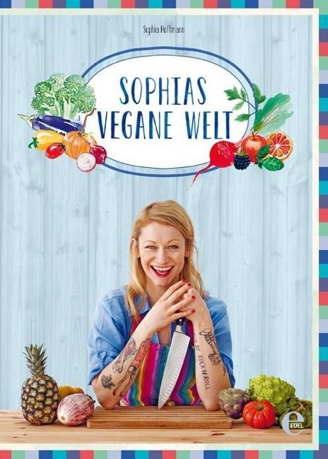 Sophias vegane Welt - Sophia Hoffmann
