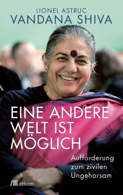 Eine andere Welt ist möglich - Vandana Shiva, Lionel Astruc