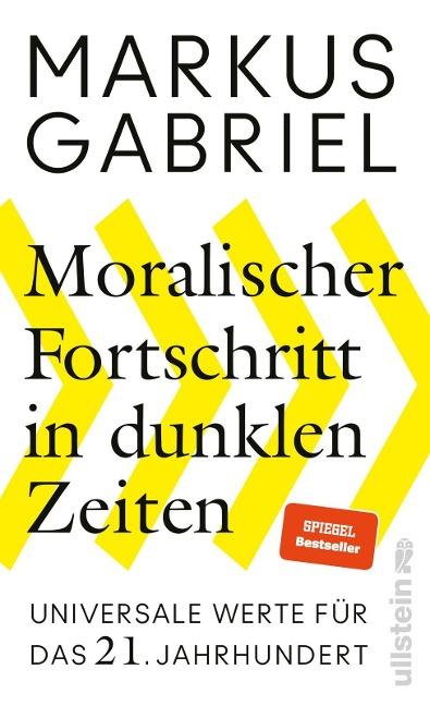 Moralischer Fortschritt in dunklen Zeiten - Markus Gabriel
