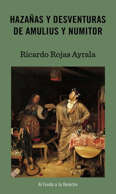 Hazañas y desventuras de Amulius y Numitor - Ricardo Rojas Ayrala