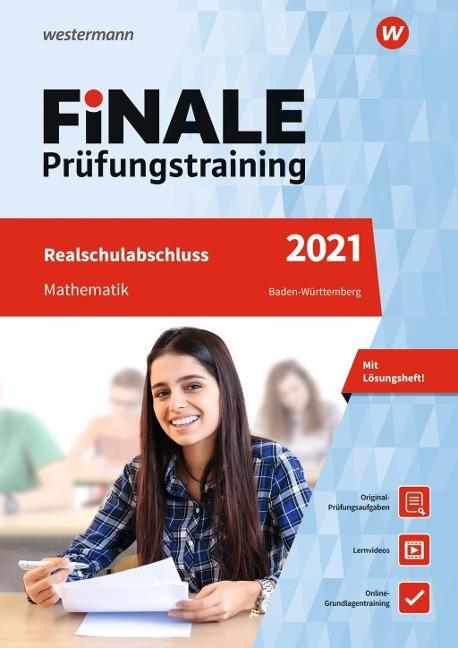 FiNALE Prüfungstraining 2021 Realschulabschluss Baden-Württemberg. Mathematik - Bernhard Humpert, Martina Lenze, Bernd Libau, Lothar Wallmann, Peter Welzel