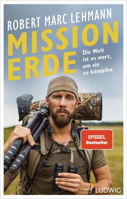 Mission Erde - Die Welt ist es wert, um sie zu kämpfen - Robert Marc Lehmann
