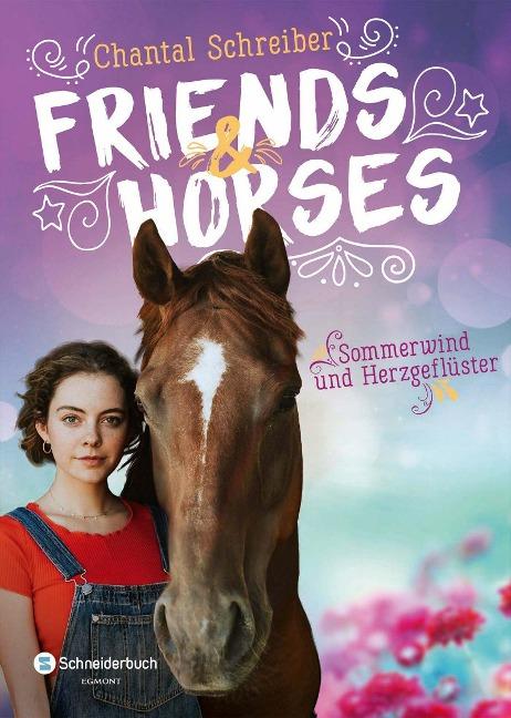 Friends & Horses - Sommerwind und Herzgeflüster - Chantal Schreiber