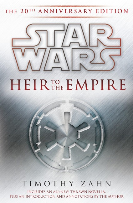 Heir to the Empire: Star Wars Legends: The 20th Anniversary Edition - Timothy Zahn