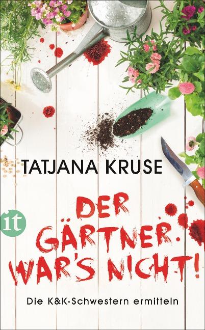 Der Gärtner war's nicht! - Tatjana Kruse