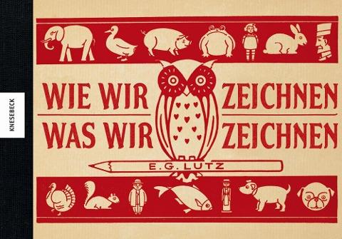 Wie wir zeichnen, was wir zeichnen - E. G. Lutz
