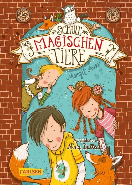 Die Schule der magischen Tiere 1: Die Schule der magischen Tiere - Margit Auer