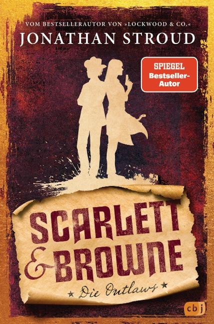 Scarlett & Browne - Die Outlaws - Jonathan Stroud