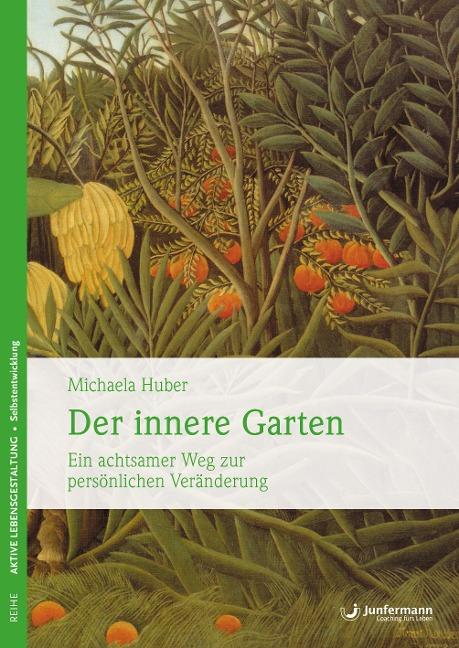Der innere Garten - Michaela Huber