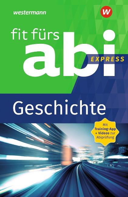 Fit fürs Abi Express. Geschichte - Volker Frielingsdorf