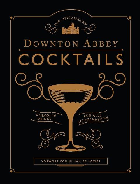 Die offiziellen Downton Abbey Cocktails -