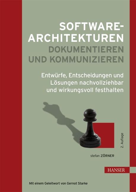 Softwarearchitekturen dokumentieren und kommunizieren - Stefan Zörner