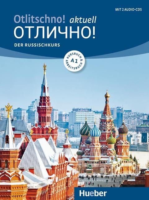 Otlitschno! aktuell A1. Der Russischkurs. Kurs- und Arbeitsbuch + 2 Audio-CDs - Carola Hamann, Irina Augustin