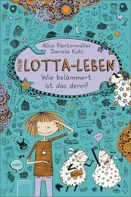 Mein Lotta-Leben 02. Wie belämmert ist das denn? - Alice Pantermüller