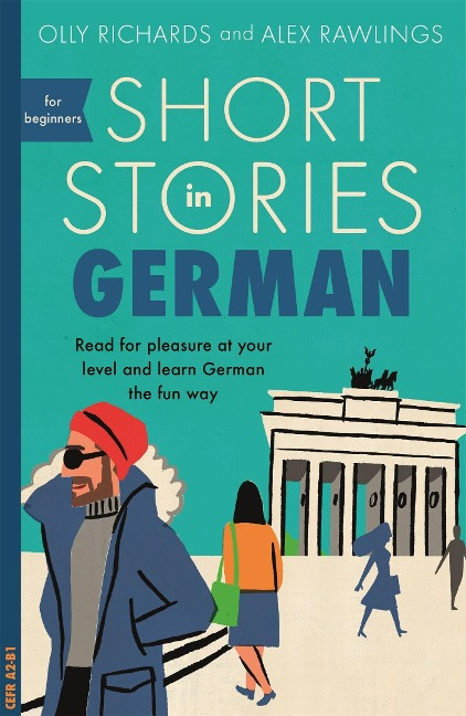Short Stories in German for Beginners - Olly Richards, Alex Rawlings