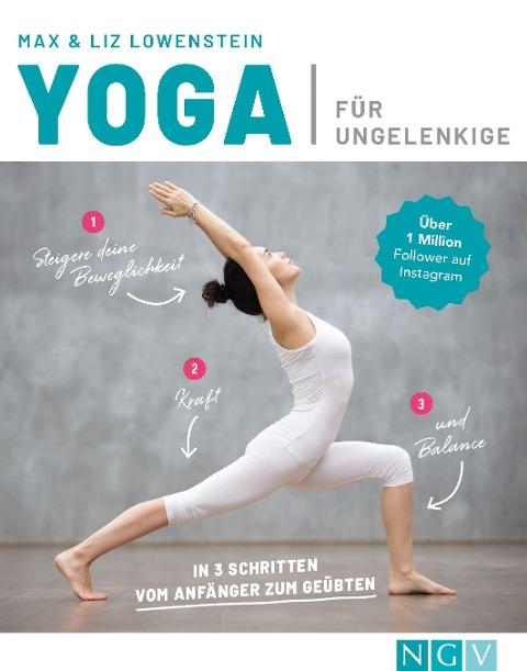 Yoga für Ungelenkige - Max Lowenstein, Liz Lowenstein