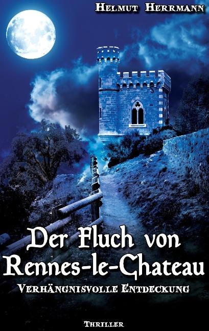 Der Fluch von Rennes-le-Château - Helmut Herrmann