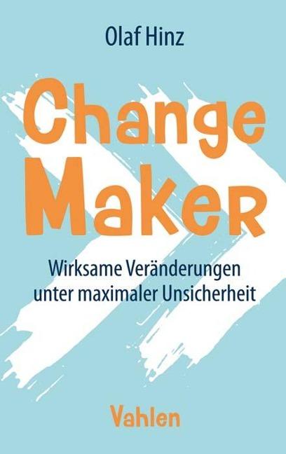Change Maker - Olaf Hinz