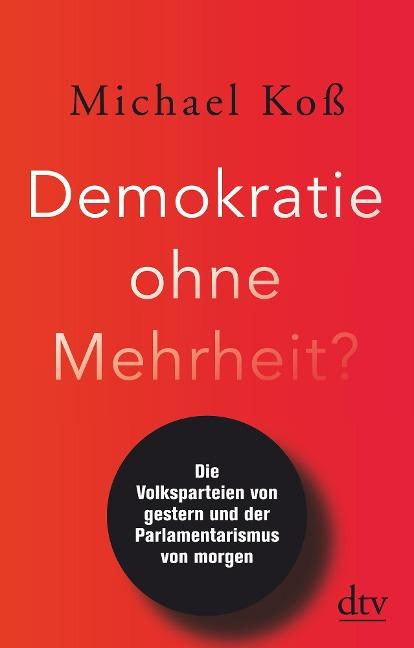 Demokratie ohne Mehrheit? - Michael Koß