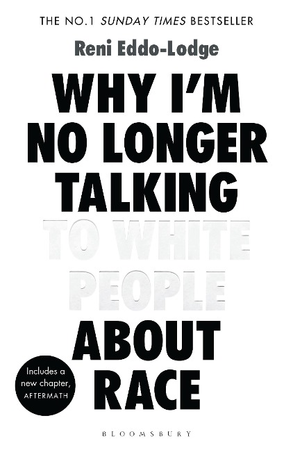 Why I'm No Longer Talking to White People About Race - Reni Eddo-Lodge
