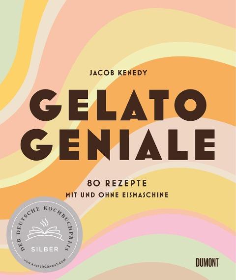 Gelato Geniale - Jacob Kenedy