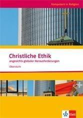 Kompetent in Religion. Christliche Ethik angesichts globaler Herausforderungen. Oberstufe/Themenheft -