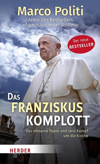 Das Franziskus-Komplott - Marco Politi
