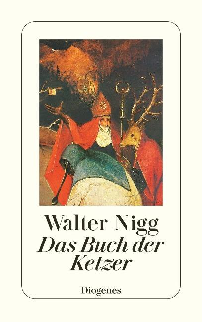 Das Buch der Ketzer - Walter Nigg
