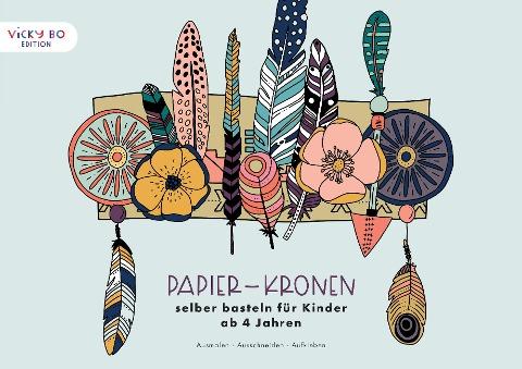 Papier-Kronen selber basteln für Kinder ab 4 Jahren - Anna-Kristina Schröder-Klasen