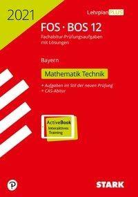 STARK Abiturprüfung FOS/BOS Bayern 2021 - Mathematik Technik 12. Klasse -