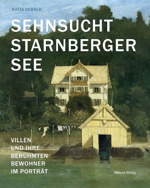 Sehnsucht Starnberger See - Katja Sebald