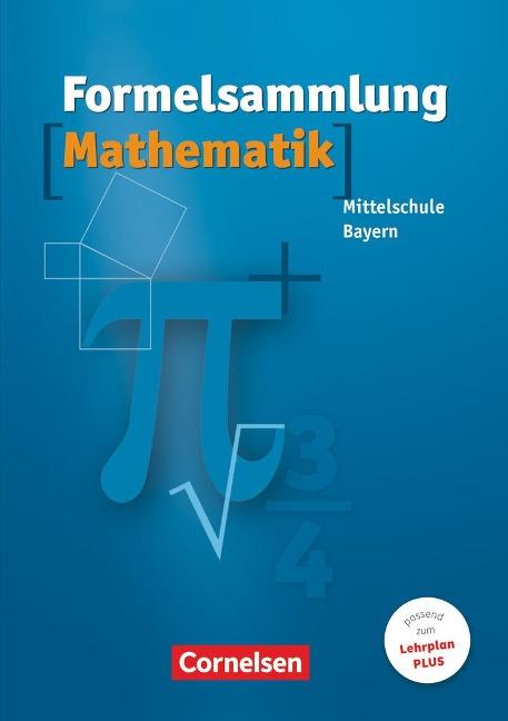 Formelsammlung Mathematik. Mittelschule. Bayern -