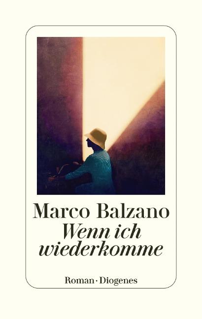 Wenn ich wiederkomme - Marco Balzano