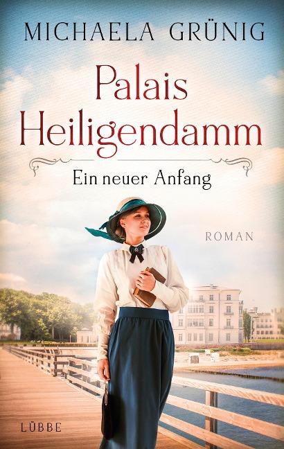 Palais Heiligendamm - Ein neuer Anfang - Michaela Grünig