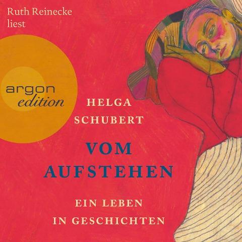 Vom Aufstehen - Ein Leben in Geschichten (Ungekürzt) - Helga Schubert